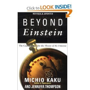 Beyond Einstein: The Cosmic Quest for the Theory of the Universe - Michio Kaku free download