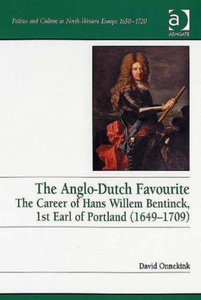 David Onnekink - The Anglo-dutch Favourite: The Career of Hans Willem Bentinck, 1st Earl of Portland (1649-1709) free download