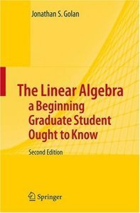The Linear Algebra a Beginning Graduate Student Ought to Know free download