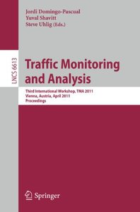 Traffic Monitoring and Analysis - TMA 2011 free download
