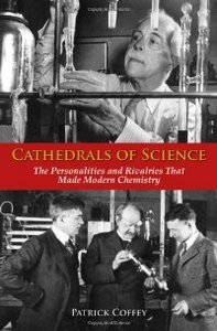 Cathedrals of Science: The Personalities and Rivalries That Made Modern Chemistry free download