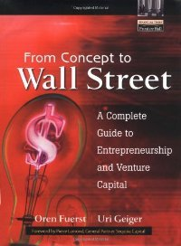 From Concept to Wall Street: A Complete Guide to Entrepreneurship and Venture Capital free download