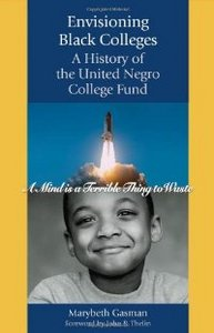 Envisioning Black Colleges: A History of the United Negro College Fund free download