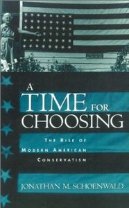 A Time for Choosing: The Rise of Modern American Conservatism free download
