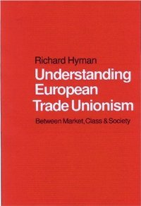 Understanding European Trade Unionism: Between Market, Class and Society free download