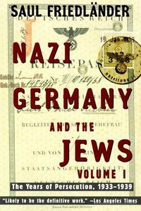 Saul Friedlander - Nazi Germany and the Jews: Volume 1: The Years of Persecution 1933-1939 free download