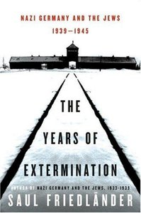 Saul Friedlander - The Years of Extermination: Nazi Germany and the Jews, 1939-1945 download dree