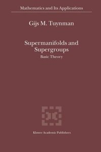 Supermanifolds and Supergroups: Basic Theory free download
