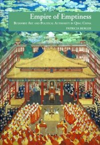 Empire of Emptiness: Buddhist Art and Political Authority in Qing China free download