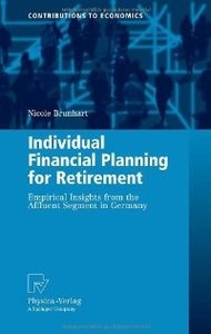 Individual Financial Planning for Retirement: Empirical Insights from the Affluent Segment in Germany free download