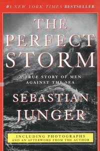 Sebastian Junger - The Perfect Storm: A True Story of Men Against the Sea free download
