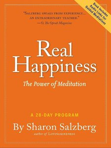 Sharon Salzberg - Real Happiness: The Power of Meditation: A 28-Day Program free download