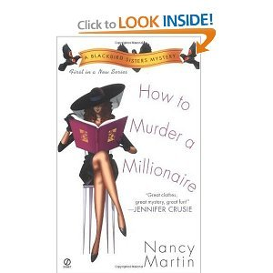 How to Murder a Millionaire (Blackbird Sisters Mysteries, No. 1) - Nancy Martin free download