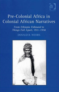Donald R. Wehrs - Pre-Colonial Africa in Colonial African ...