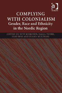 Suvi Keskinen - Complying with colonialism: Gender, race and ethnicity in the Nordic region free download
