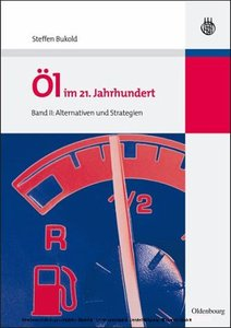 Öl im 21. Jahrhundert Band II - Alternativen und Strategien free download