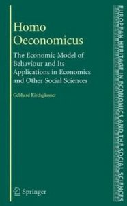 Homo Oeconomicus: The Economic Model of Behaviour and Its Applications in Economics and Other Social Sciences free download