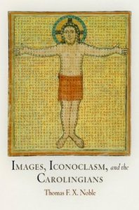 Images, Iconoclasm, and the Carolingians (The Middle Ages Series) free download