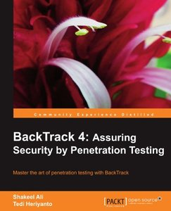 BackTrack 4: Assuring Security by Penetration Testing free download