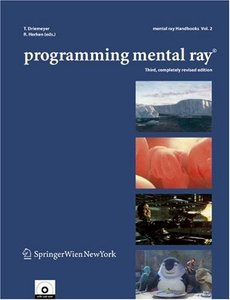 Programming Mental Ray (Mental Ray Handbooks, Vol. 2) free download