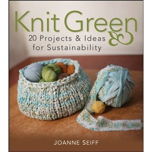 Knit Green: 20 Projects and Ideas for Sustainability free download