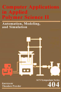 Computer Applications in Applied Polymer Science II: Automation, Modeling, and Simulation free download