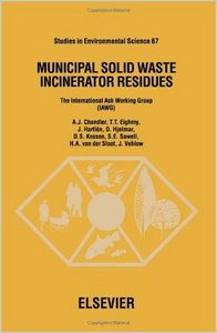 Municipal Solid Waste Incinerator Residues (Studies in Environmental Science) by A.J. Chandler free download