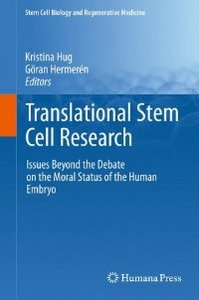 Translational Stem Cell Research: Issues Beyond the Debate on the Moral Status of the Human Embryo free download