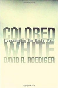 Colored White: Transcending the Racial Past (American Crossroads, 10) free download
