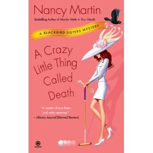 A Crazy Little Thing Called Death (Blackbird Sisters Mysteries, No. 6) - Nancy Martin free download