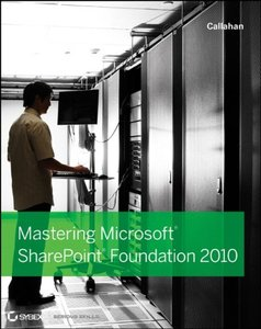 Mastering Microsoft SharePoint Foundation 2010 free download