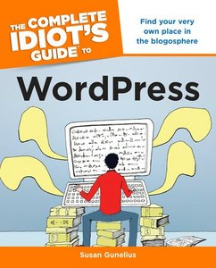 The Complete Idiot's Guide to WordPress free download