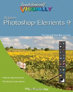 Teach Yourself VISUALLY Photoshop Elements 9 free download