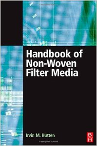 Handbook of Nonwoven Filter Media by Irwin M. Hutten free download