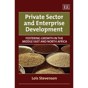 Private Sector and Enterprise Development: Fostering Growth in the Middle East and North Africa free download