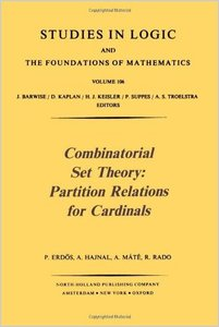 Combinatorial Set Theory: Partition Relations for Cardinals by Paul Erdos free download