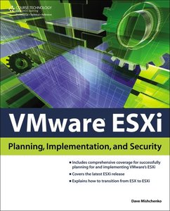 VMware ESXi: Planning, Implementation, and Security free download