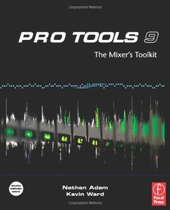 Pro Tools 9: The Mixer's Toolkit free download