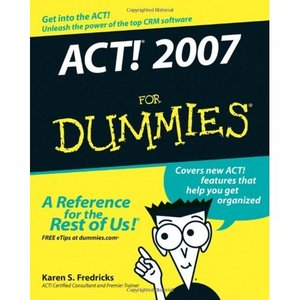 ACT! 2007 For Dummies (For Dummies (Computer/Tech)) free download