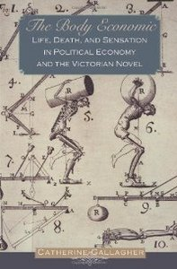 The Body Economic: Life, Death, and Sensation in Political Economy and the Victorian Novel free download