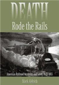 Death Rode the Rails: American Railroad Accidents and Safety, 1828--1965 free download