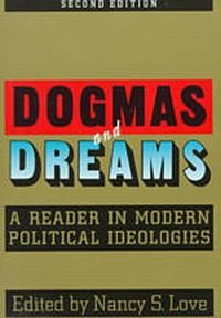 Dogmas and Dreams: A Reader in Modern Political Ideologies (Chatham House Studies in Political Thinking) free download
