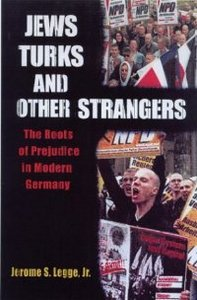 Jews, Turks, and Other Strangers: Roots of Prejudice in Modern Germany free download