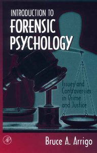 Introduction to Forensic Psychology: Issues and Controversies in Crime and Justice free download