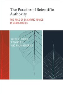 The Paradox of Scientific Authority: The Role of Scientific Advice in Democracies free download
