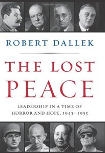 The Lost Peace: Leadership in a Time of Horror and Hope, 1945-1953 free download