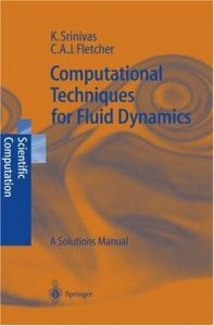 Computational Techniques for Fluid Dynamics: A Solutions Manual free download
