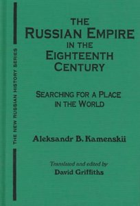 The Russian Empire in the Eighteenth Century: Searching for a Place in the World (New Russian History) free download