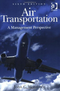 John G. Wensveen - Air Transportation: A Management Perspective (6th edition) free download