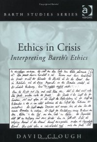 Ethics in Crisis: Interpreting Barth's Ethics (Barth Studies) free download